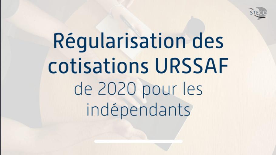 Régularisation des cotisations URSSAF de 2020 pour les Indépendants !